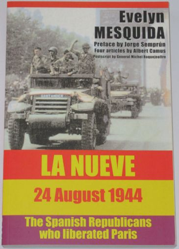 La Nueve 24 August 1944 - The Spanish Republicans who Liberated Paris, by Evelyn Mesquida